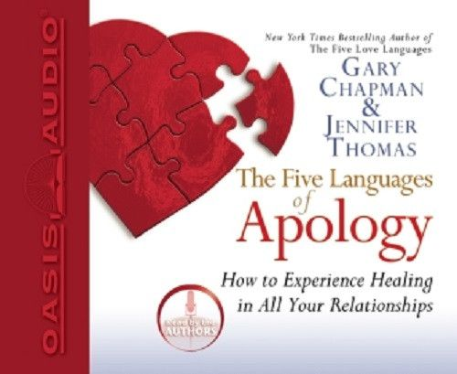 The Five Languages of Apology By Dr. Gary Chapman and Dr. Jennifer Thomas CD