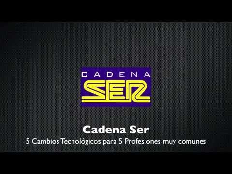 Cadena Ser (Radio) 5 Cambios Tecnológicos para 5 Profesiones muy comunes. Por Santiago Cabezas-Castellanos
