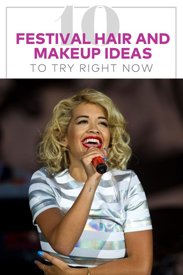 10 Festival Hair and Makeup Ideas to Try Right Now.