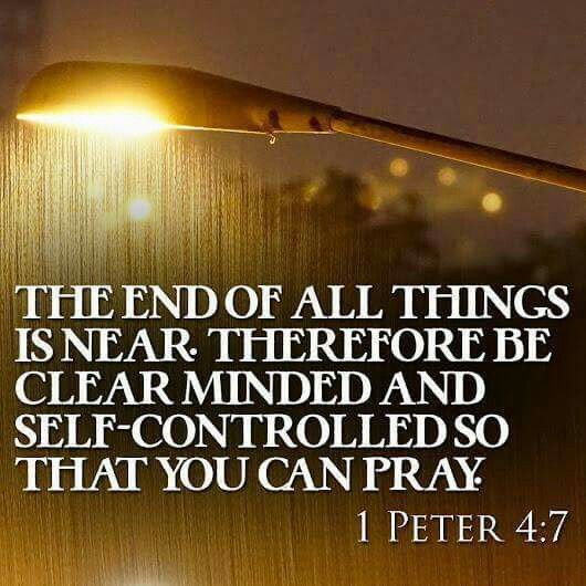 1 Peter 4:7 -- thevoiceoftruthblog.weebly.com