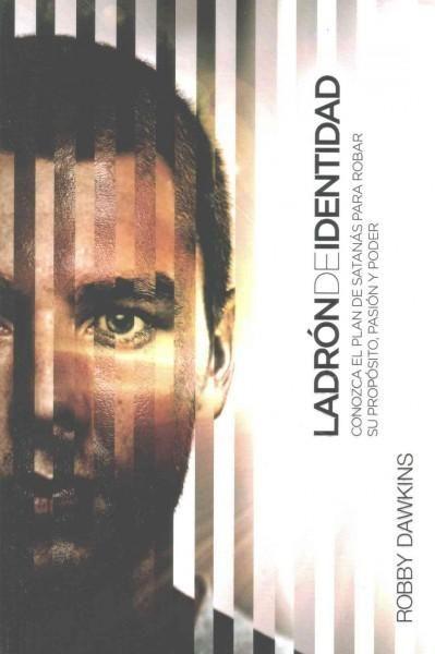 Ladron de identidad / Identity Thief: Conozca el plan de Satanas para robar su proposito, pasion y poder