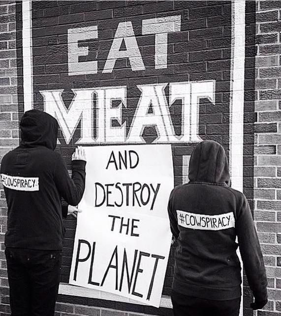 EAT MEAT AND DESTROY THE PLANET