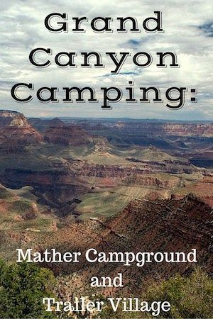Grand Canyon Camping: Mather Campground and Trailer Village - Visit the Grand Canyon and stay in the park.  See the wildlife and the beauty all around.    ***REPIN this to your camping board!***