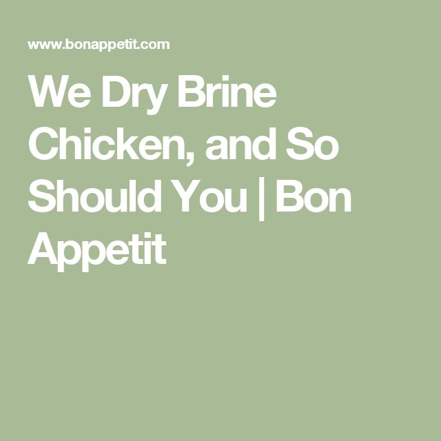 We Dry Brine Chicken, and So Should You | Bon Appetit