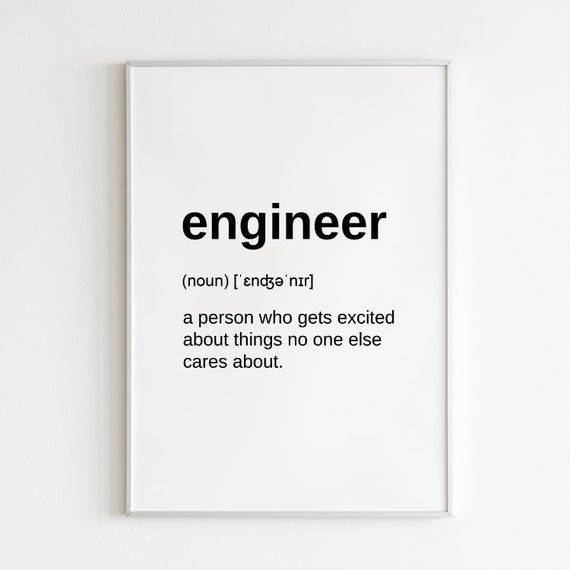 Engineer Quote Definition Print Digital Download Engineer Etsy Engineering Quotes Engineering Humor Art Quotes Funny