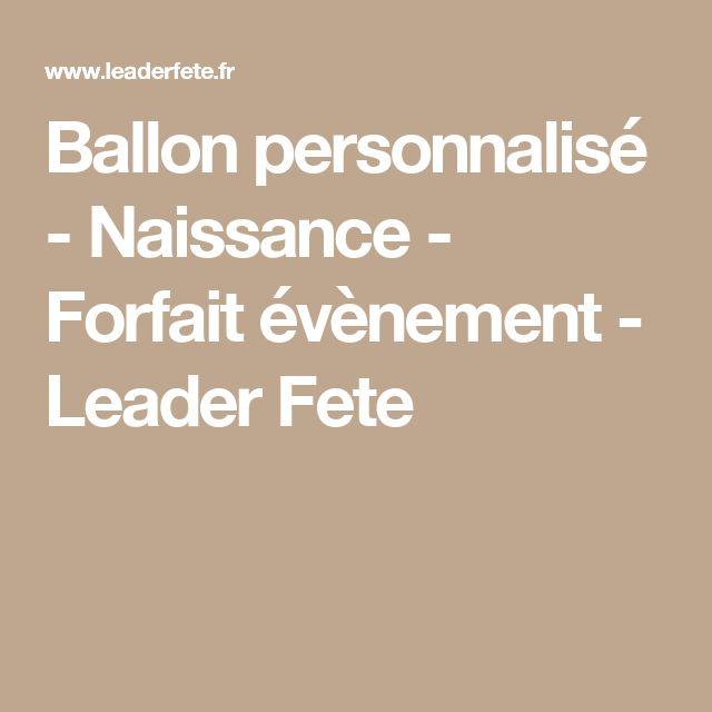 Ballon personnalisé - Naissance - Forfait évènement - Leader Fete