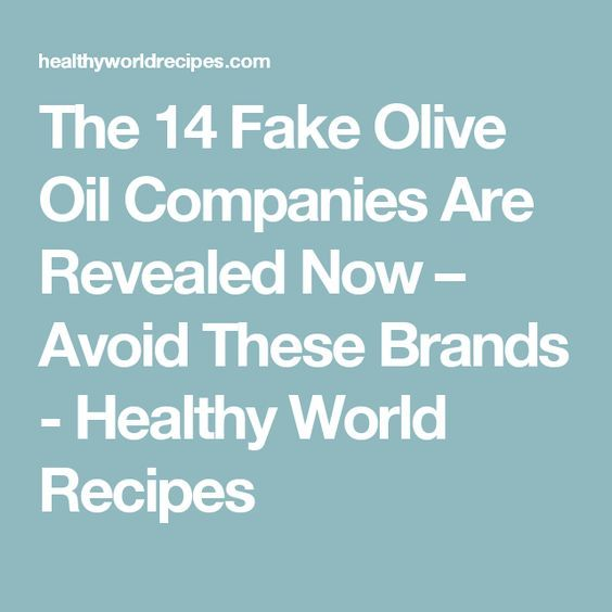 The 14 Fake Olive Oil Companies Are Revealed Now – Avoid These Brands - Healthy World Recipes