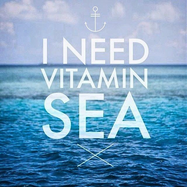 Vitamin sea. You know it's for you!