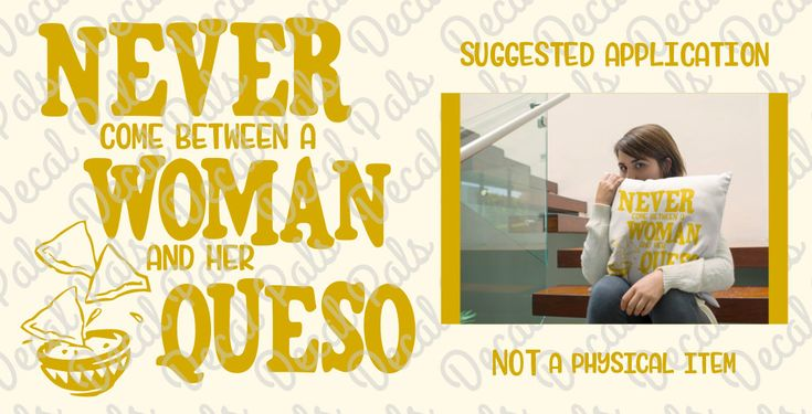 Never Come Between a Woman and Her Queso | cut design | FCM, SVG, PNG file formats | #DP169 | ***Not a physical item*** by DecalPals on Etsy