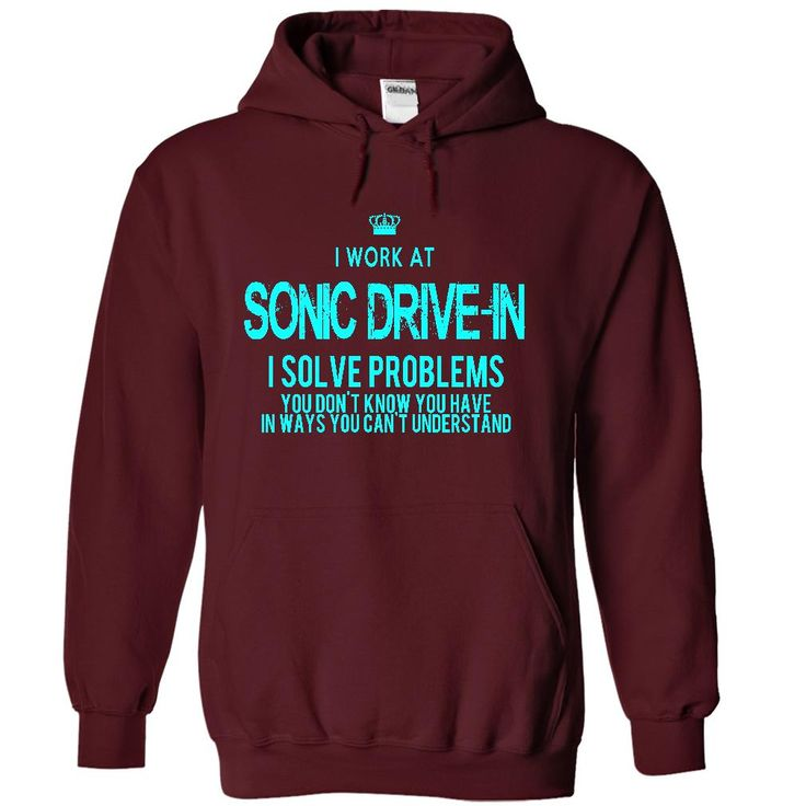 I Work At Sonic Drive-In - i solve problems- I NEED THIS!!!!!!!!!!!!!!!!!!!!!!!!!!!!!!!!!!!!!!