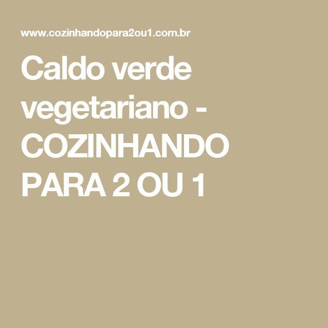 Caldo verde vegetariano - COZINHANDO PARA 2 OU 1