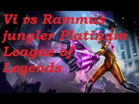 Platinum - Vi vs Rammus jungler 3-5-15