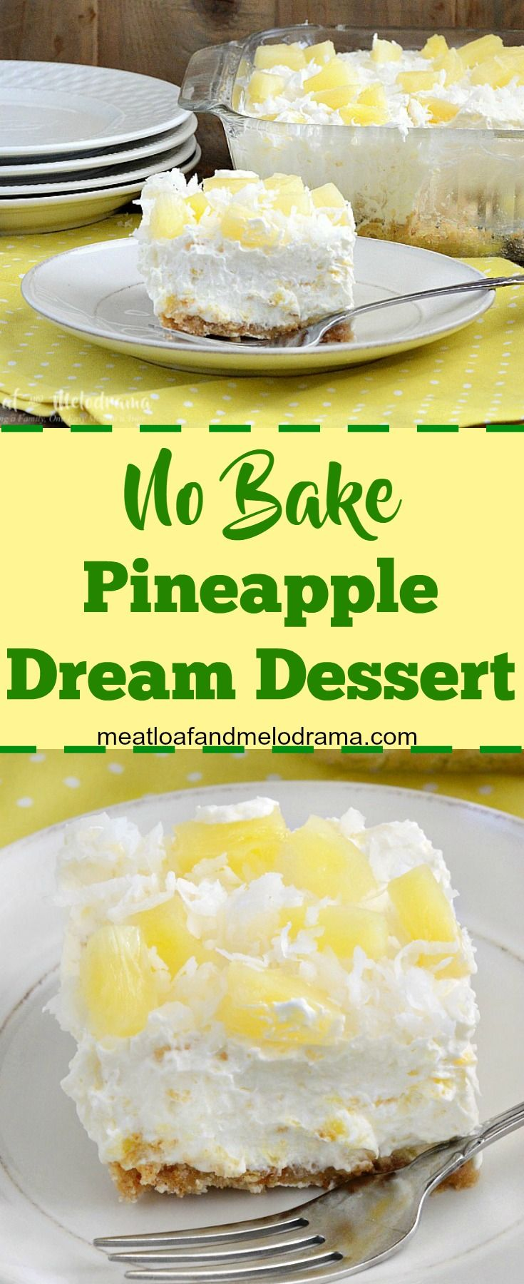 No Bake Pineapple Dream Dessert - A cool, creamy, fluffy dessert that's easy to make and perfect for holidays, potlucks, parties or anytime. If you like retro vintage recipes, you'll love this! from Meatloaf and Melodrama