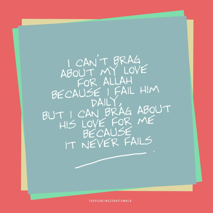 Allah SWT's love for us never fails :')