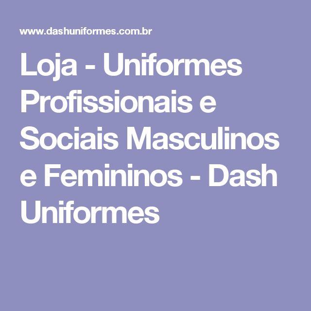 Loja - Uniformes Profissionais e Sociais Masculinos e Femininos - Dash Uniformes