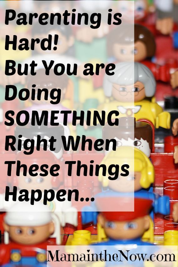 Parenting is Hard! But You Are Doing Something Right When These Things Happen... #parenting #motherhood