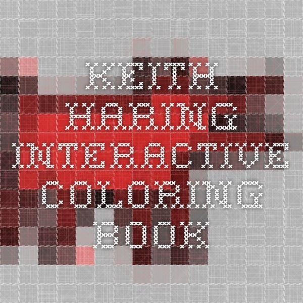 Keith Haring Interactive Coloring Book Coloring Books, Interactive, Keith  Haring