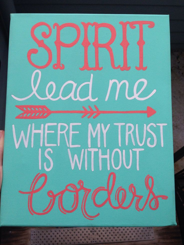 Spirit lead me where my trust is without borders canvas