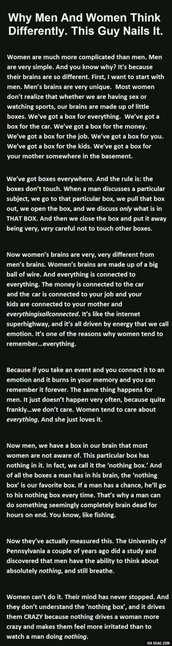 Why men and women think differently - 9GAG - I actually learned about this in training a few years back and yes it drives me crazy men have a nothing box while my mind is constantly going