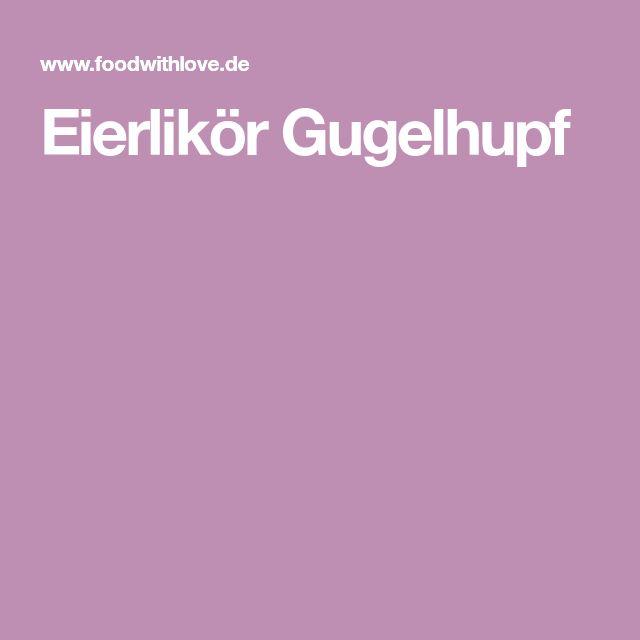 Eierlikör Gugelhupf