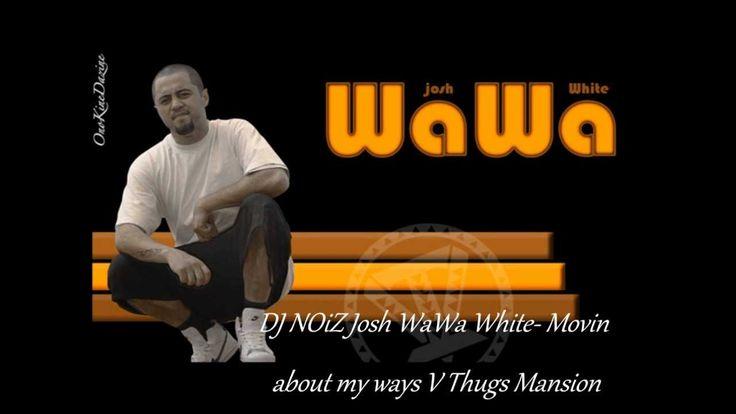 DJ NOiZ Josh WaWa WhiTe - Moving about my ways v Thugs Mansion