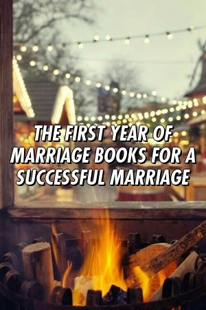 O primeiro ano de casamento Livros para um casamento bem-sucedido   – Relationship ideas