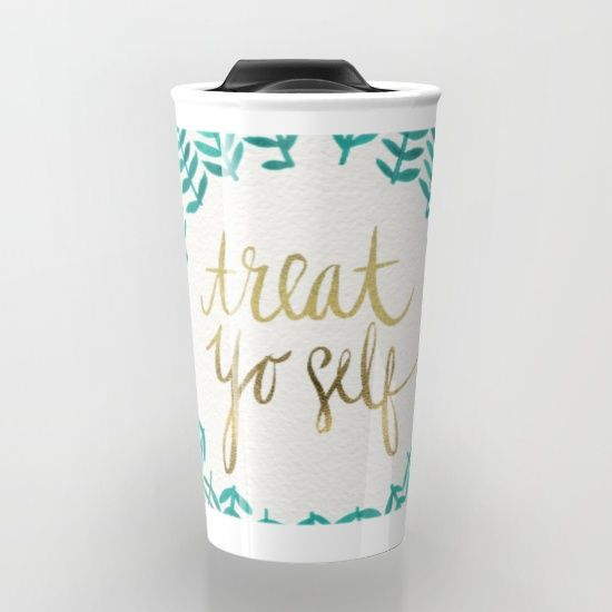 Treat+Yo+Self+–+Gold+&+Turquoise+Travel+Mug+by+Cat+Coquillette+-+$24.00