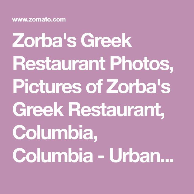 Zorba's Greek Restaurant Photos, Pictures of Zorba's Greek Restaurant, Columbia, Columbia - Urbanspoon/Zomato