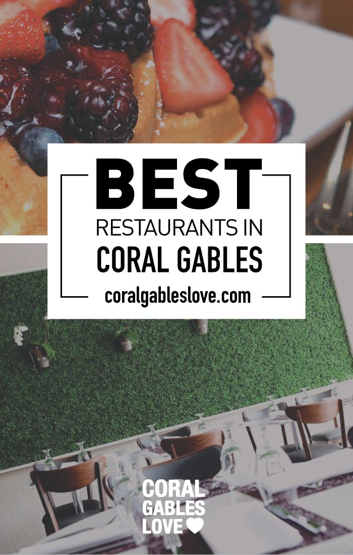 Find reviews of the best restaurants in Coral Gables at Coral Gables Love <3