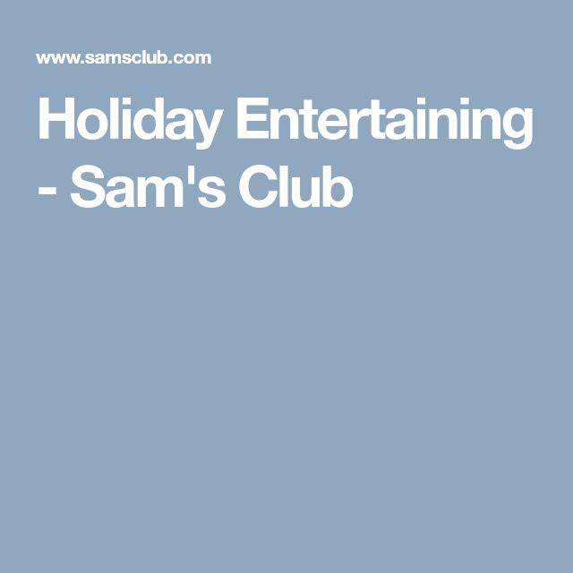 Holiday Entertaining - Sam's Club