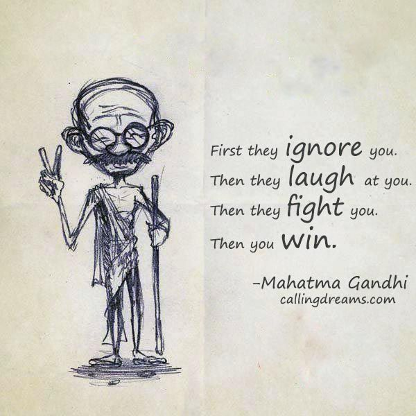 Mahatma Gandhi Quotes First They Ignore You: 1000+ Images About Quotes On Pinterest