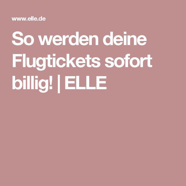 So werden deine Flugtickets sofort billig! | ELLE