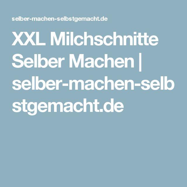 XXL Milchschnitte Selber Machen   selber-machen-selbstgemacht.de