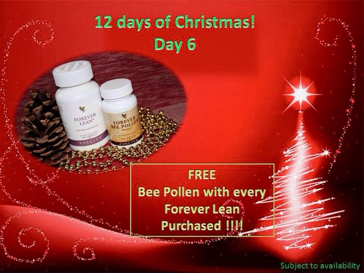 Day 6: Buy Forever Lean: These well-balanced capsules contain valuable fibre from the prickly pear, proteins derived from kidney beans & the vital trace element chromium.   get Bee Pollen free: Forever Bee Pollen, gathered from the blossoms that blanket remote, high desert regions. This ensures the freshest and most potent natural product. This all-natural supplement contains no preservatives or artificial flavours, ideal during the summer months when the pollen count is high.