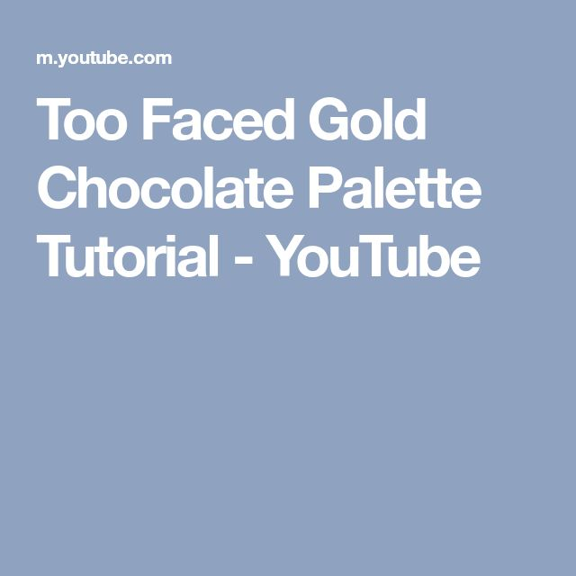 Too Faced Gold Chocolate Palette Tutorial - YouTube