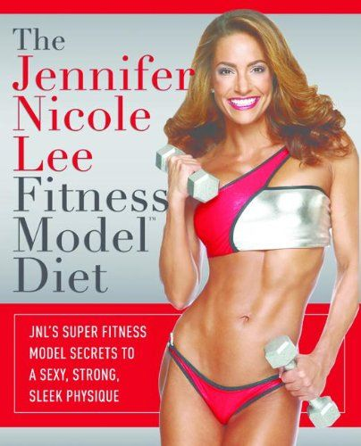 The Jennifer Nicole Lee Fitness Model Diet $9.99
