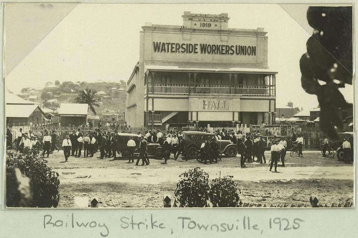 Railway strike at the Waterside Workers Union headquarters, Townsville, 1925