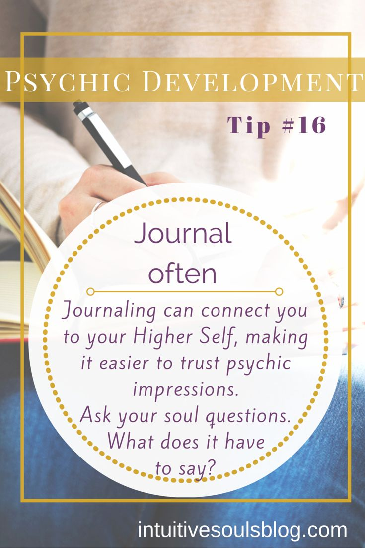 Psychic development tip: Journal often to connect with your Higher Self. See all 28 tips: http://intuitivesoulsblog.com/develop-your-psychic-abilities/
