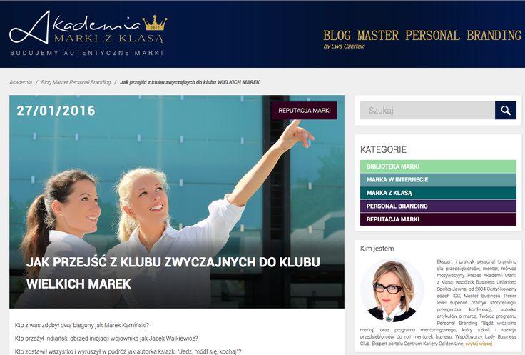 JAK PRZEJŚĆ Z KLUBU ZWYCZAJNYCH DO KLUBU WIELKICH MAREK. Na blogu Master Personal Branding by Ewa Czertak: http://www.akademiamarkizklasa.pl/z-klubu-zwyczajnych-do-klubu-wielkich/