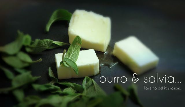 TAVERNA DEL POSTIGLIONE: > BURRO & SALVIA.........