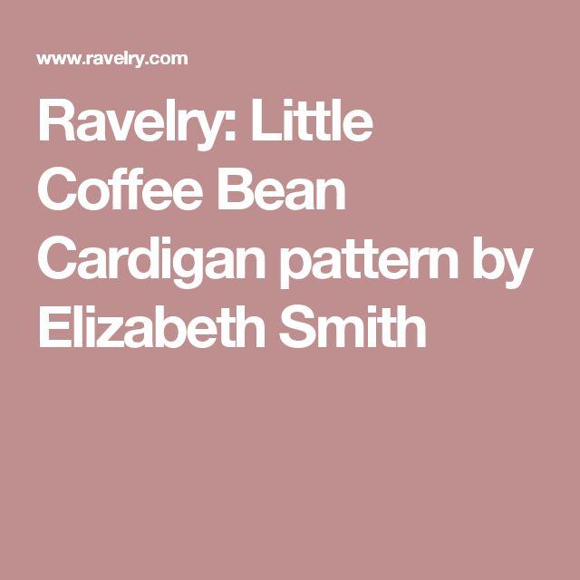 Ravelry: Little Coffee Bean Cardigan pattern by Elizabeth Smith
