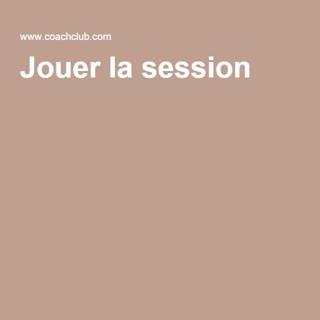 Jouer la session