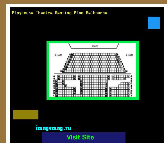 Playhouse Theatre Seating Plan Melbourne 140315 - The Best Image Search