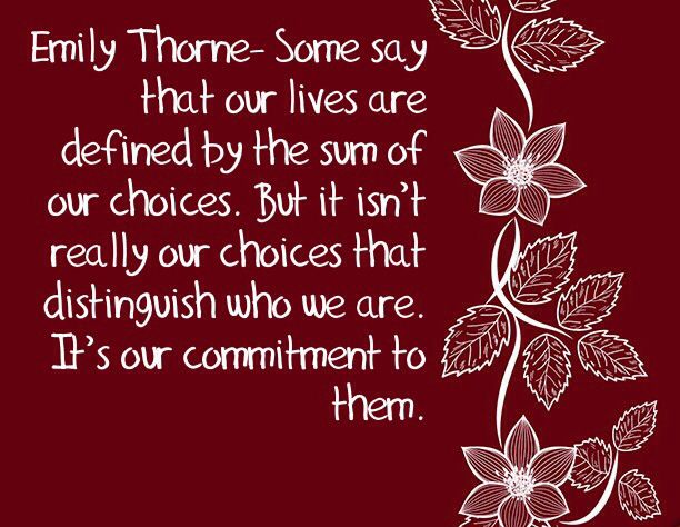 Revenge quote. Emily Thorne. Choices. Commitment