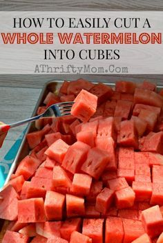 HOW TO EASILY CUT A WHOLE WATERMELON INTO CUBES: I will never cut up a watermelon any other way!