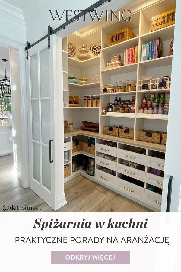 Spizarnia W Kuchni Praktyczne Porady Na Aranzacje Kitchen Pantry Design Pantry Design Home Decor