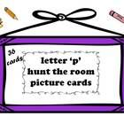 36 Picture Cards that allow the students to hunt the room to find objects within the classroom that start with the letter P.   Make sure to set the...