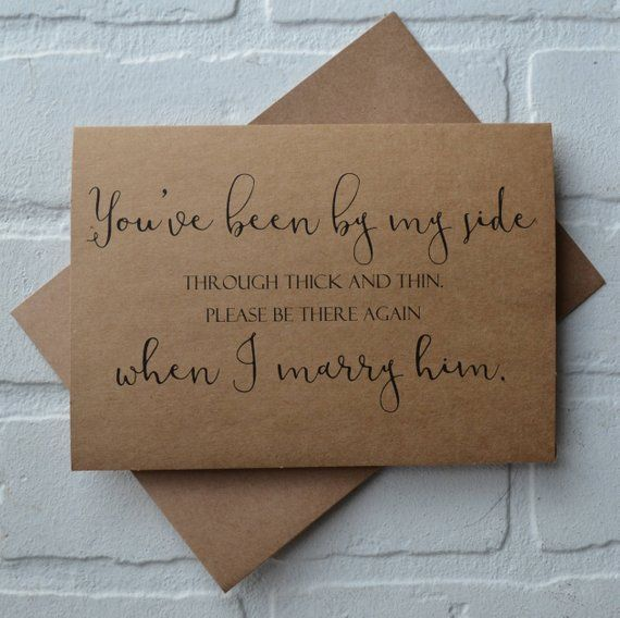 youve been BY MY SIDE through thick and thin please do it when i marry him bridal party card bridesmaid proposal funny wedding party cards