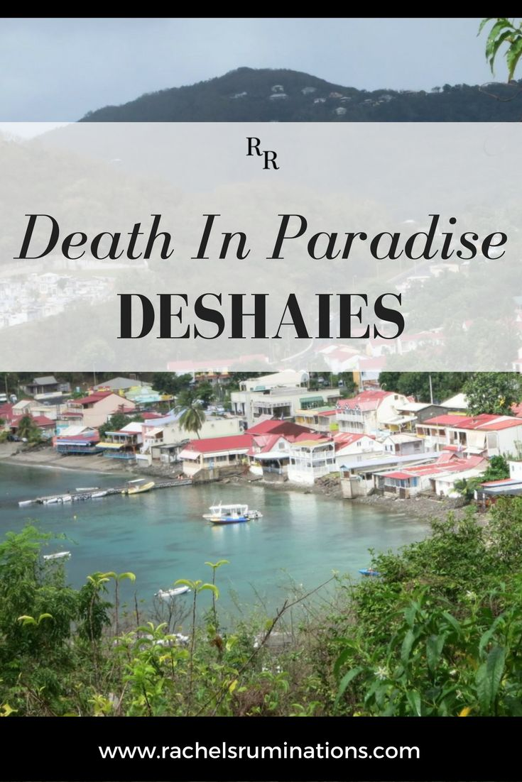 "The Paradise In ""Death In Paradise"": Deshaies. If you read my post before this trip about how I chose my destination, you'll know that it has to do with a BBC television show called ""Death in Paradise."" Click here to read more about my experience in paradise!"