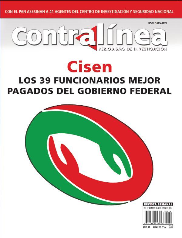 Los mejor pagados en México son aquellos que nos espían: círculo de Eugenio Ímaz, en el Cisen, gana más que EPN